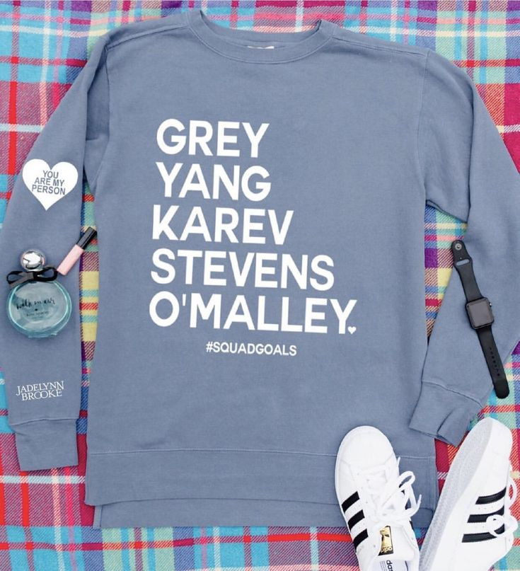 OMG! We are in love with our new #Squad Goals sweatshirt. Jadelynn Brooke finally brought back You are my person in a gorgeous blue color. Grey, Yang, Karev, St