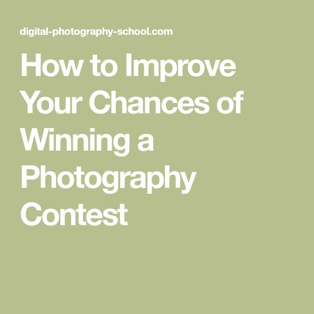 How to Improve Your Chances of Winning a Photography Contest