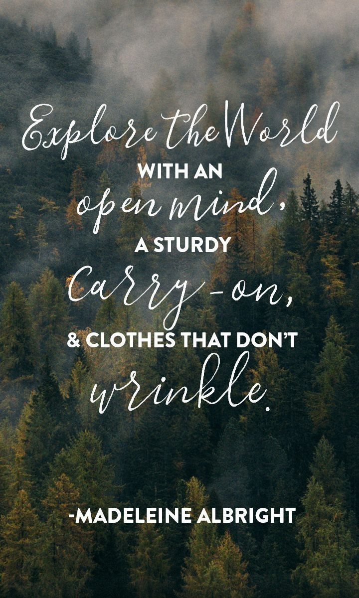"Travel rules to live by: ""Explore the world with an open mind, a sturdy carry-on, & clothes that don't wrinkle."""