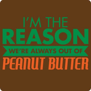 I need this Peanut Butter T-Shirt  @Melissa Squires Brown Miller