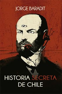 Lectura fantástica del día: Historia secreta de Chile de Jorge Baradit