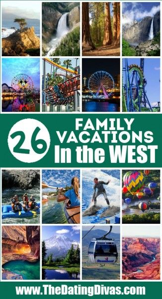 26 places to family vacation in the west + 25 places to family vacation in the Midwest, northeast and south (101 destinations total)