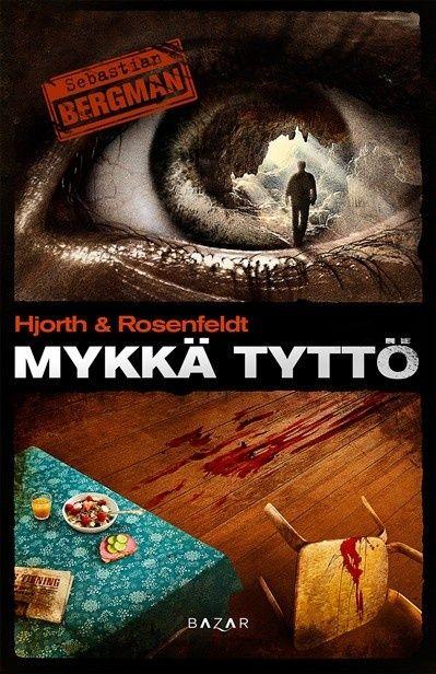 Mykkä tyttö, Michael Hjorth; Hans Rosenfeldt; Jaana Nikula (suom.), Bazar Kustannus Oy | Booky.fi