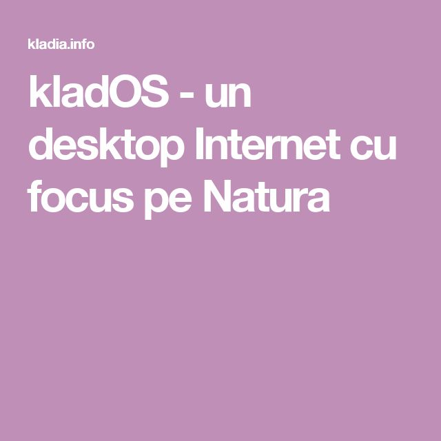 kladOS - un desktop Internet cu focus pe Natura