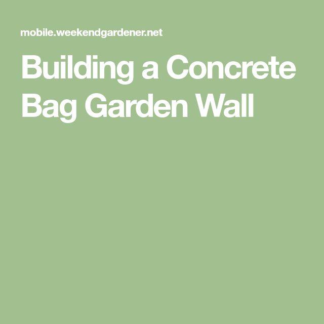 Building a Concrete Bag Garden Wall