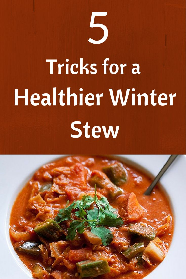5 Tricks for A Healthier Winter Stew Lighten up the hearty staple, while indulging all of your comfort food cravings.