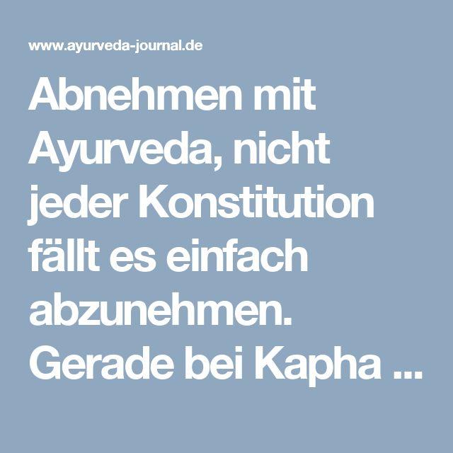 Abnehmen mit Ayurveda, nicht jeder Konstitution fällt es einfach abzunehmen. Gerade bei Kapha Typen ist eine ayrvedische Diät effektiv.