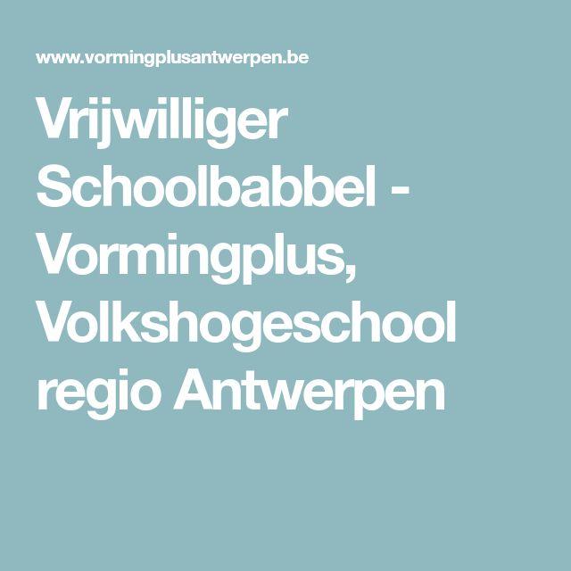 Vrijwilliger Schoolbabbel - Vormingplus, Volkshogeschool regio Antwerpen