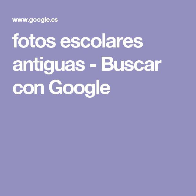 fotos escolares antiguas - Buscar con Google