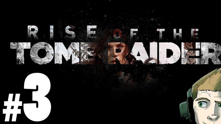Rise of the Tomb Raider (pc) - Episode 3 [Run Lara Run]