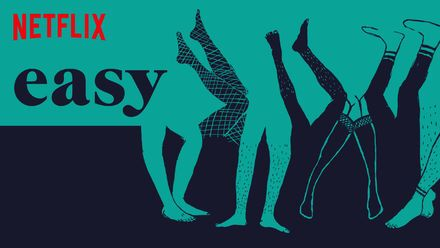 """Check out """"Easy"""" on Netflix"""