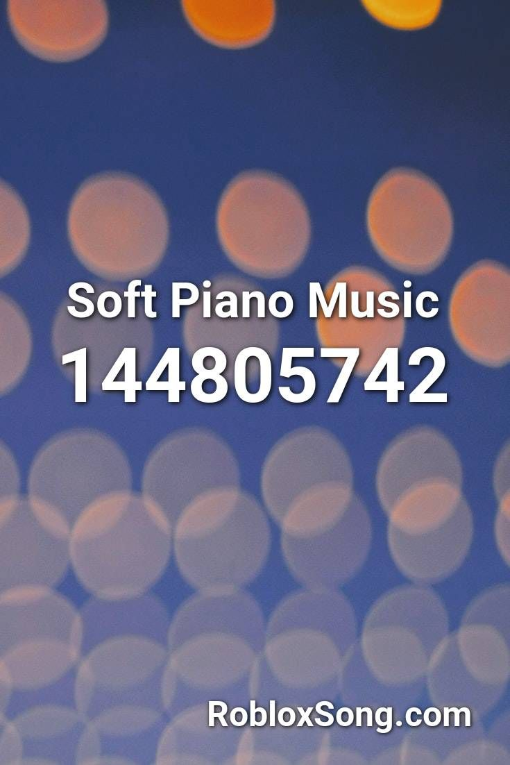 Soft Piano Music Roblox Id Roblox Music Codes In 2020 With