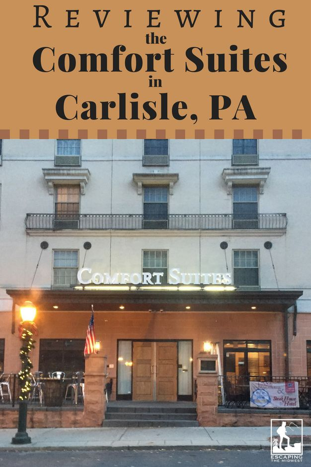 Reviewing the Comfort Suites in Carlisle, PA