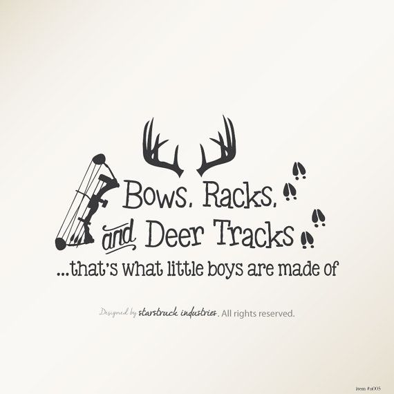 Bows Racks & Deer Tracks That's What Little Boys Are Made Of - Wall Decal - Baby Boy Nursery Decor - Hunting Camo Deer Room Crib Archery