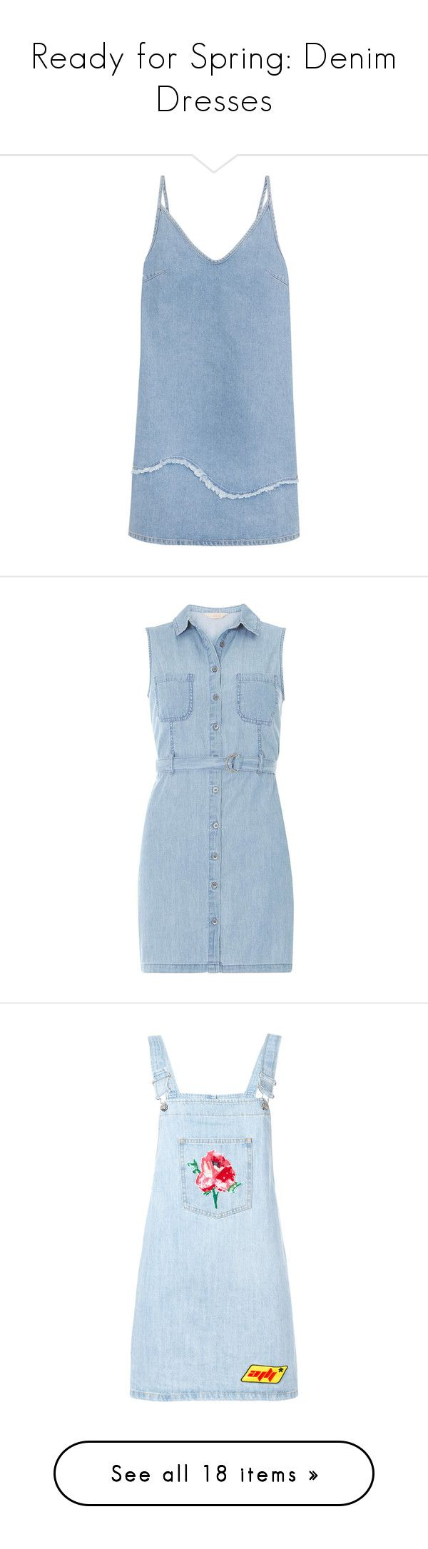 """Ready for Spring: Denim Dresses"" by polyvore-editorial ❤ liked on Polyvore featuring denimdresses, dresses, mid denim, blue denim dress, blue camisole, structured a line dress, structured dress, denim dress, blue and petite"