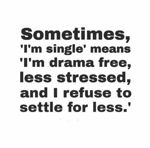 """Single Forever Quotes: Sometimes, 'I'm Single"""" Means """"I'm Drama Free, Less"""