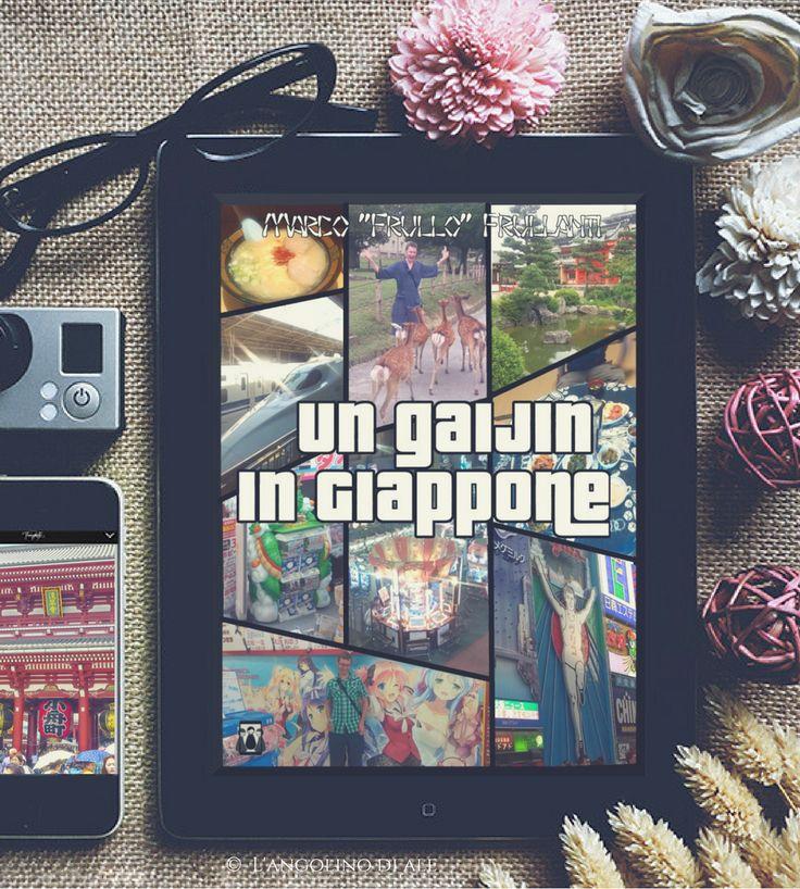 Un gaijin in Giappone di Marco Frullanti  #giappone #japan #travel #viaggi #natividigitali #ebook