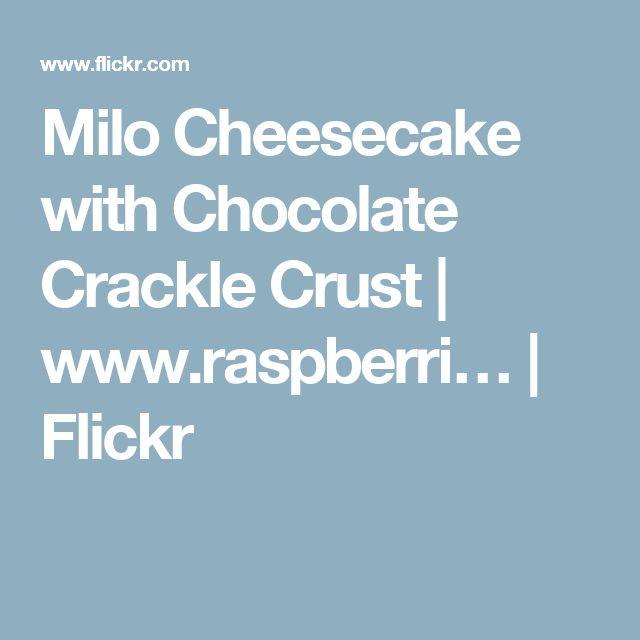 Milo Cheesecake with Chocolate Crackle Crust | www.raspberri… | Flickr