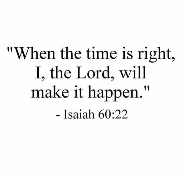 When The Right Time Comes Quotes: 17 Best Images About Inspirational Quotes/Faith On