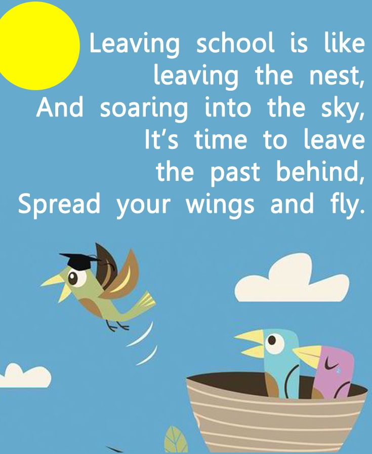 """Leaving school is like leaving the nest and soaring into the sky, It's time to leave the past behind, spread your wings & fly!"" Another superb quote for your school #leavers_assembly by Learn2soar Music: http://www.learn2soar.co.uk/leavers-assemblies"
