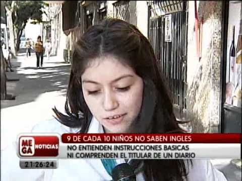 This is another video report shown on Meganoticias in Chile regarding Chilean English abilities, called Chilean Students Don't Know Simple English Phrases.   The report is in Spanish with some English. (examples of Chileans speaking English)