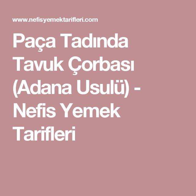 Paça Tadında Tavuk Çorbası (Adana Usulü) - Nefis Yemek Tarifleri