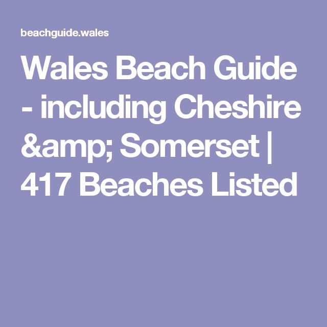 Wales Beach Guide - including Cheshire & Somerset | 417 Beaches Listed