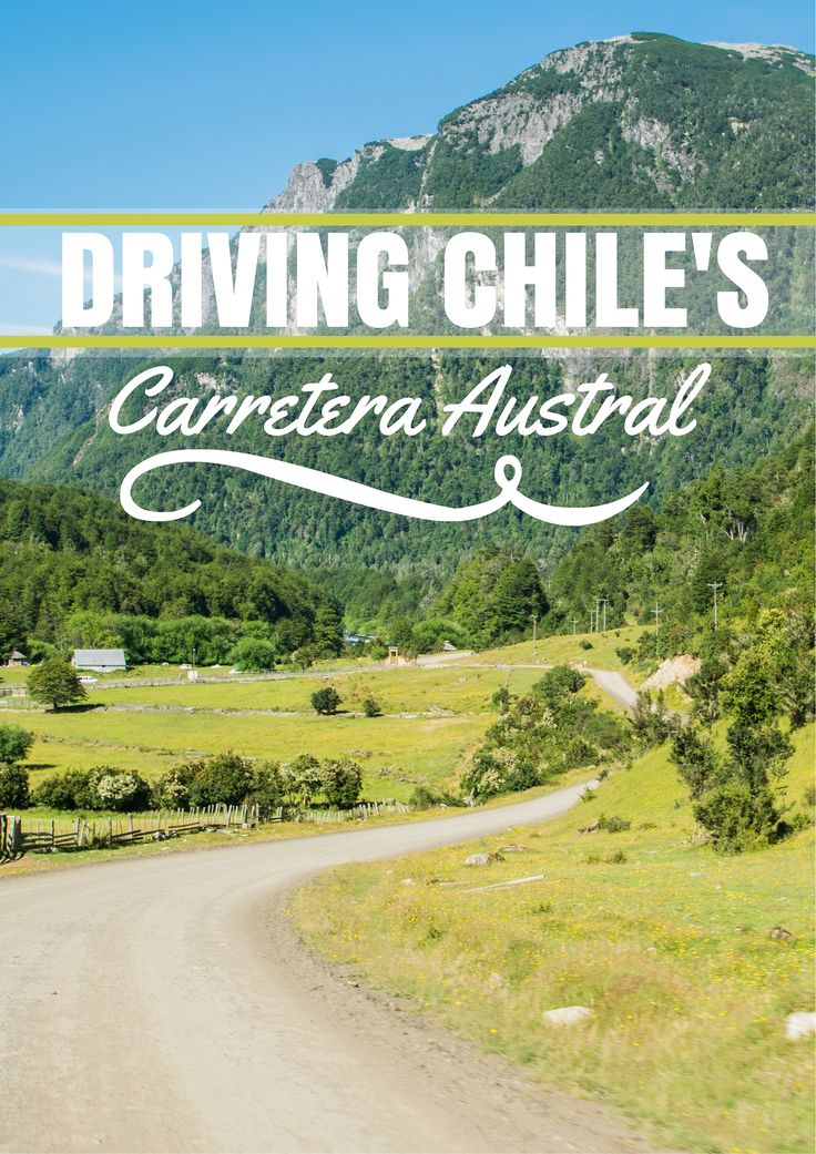 One of the world's greatest road trips: Chile's Carretera Austral