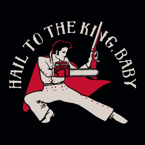 Evil Dead Hail to the King Baby Elvis T-Shirt. Ash Army of Darkness Hail to the King Quote shirt.