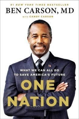 One Nation: What We Can All Do to Save America's Future by Ben Carson, Candy Carson