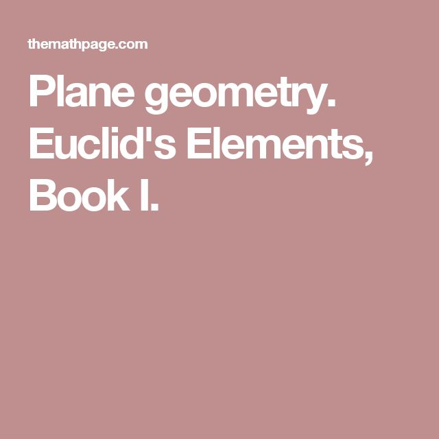 Plane geometry. Euclid's Elements, Book I.