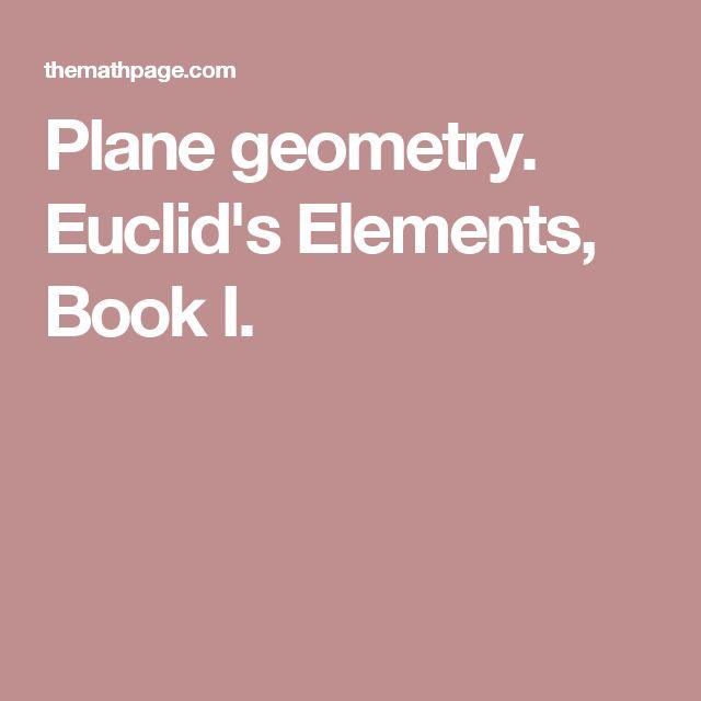 Plane geometry. Euclid's Elements, Book I.