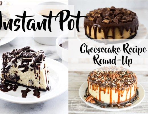 Instant Pot Cheesecake Recipe Round UP