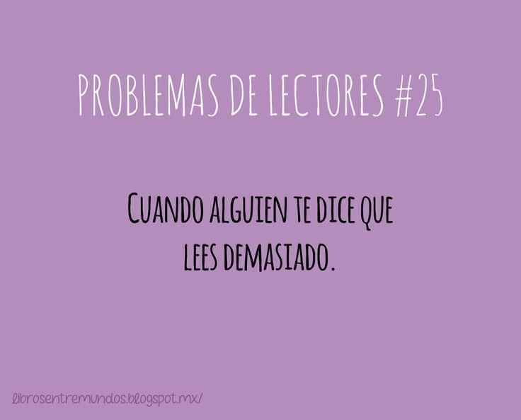 PROBLEMAS DE LECTORES #25 Cuando alguien te dice que lees demasiado