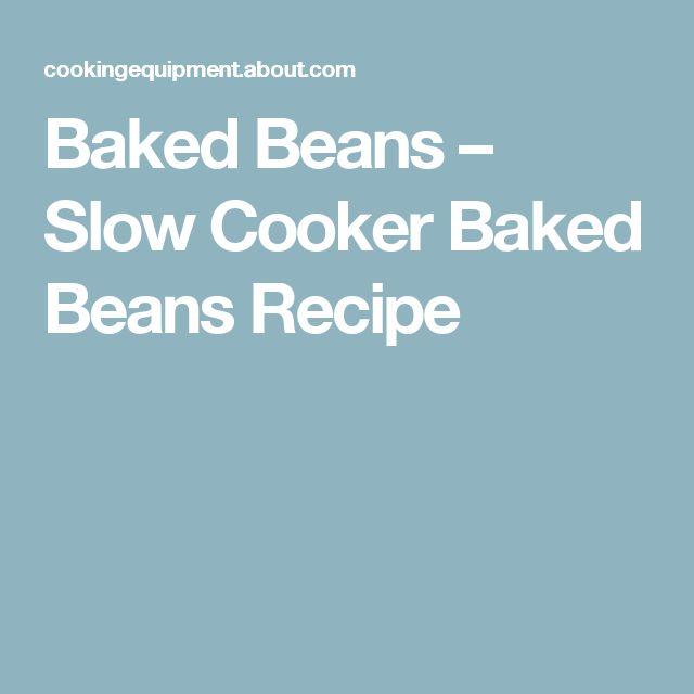 Baked Beans – Slow Cooker Baked Beans Recipe
