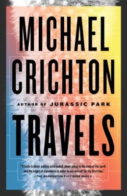 Travels by Michael Crichton, Click to Start Reading eBook, From the bestselling author ofJurassic Park,Timeline, andSpherecomes a deeply personal memoir ful