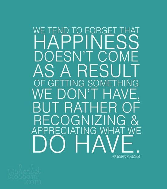 Gratitude - appreciate what you have