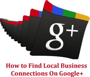 How to Find Local Business Connections On Google+ #Infographic #SMM #Google+ #SocialMedia #OnlineBusiness