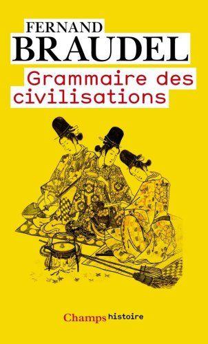 Grammaire des civilisations de Fernand Braudel