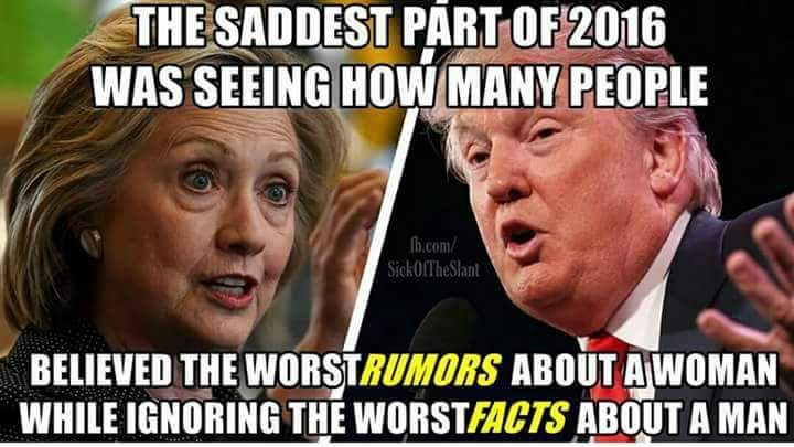 Unfounded rumors and lies about her- believed by the right, but facts proven by watching recorded evidence of him deemed as lies by same