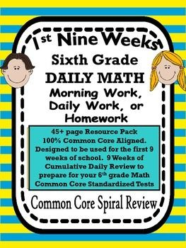 This is a resource packet full of45+ pages of morning work/daily work/homework.  It was designed using sixth grade common core standards.  It is designed to be used during the first 9 weeks based on the Curriculum pacing guide.  It is 100% aligned to the Common Core Standards.