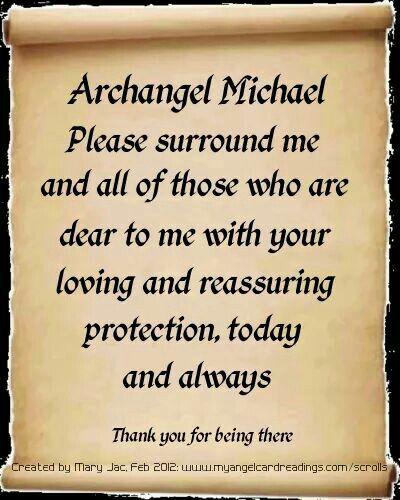 Archangel Michael Başmelek Michael bana ve sevgili ve güvende kalan korumanızla bugün ve hep sevgili kişilerin çevresini kuşatın lütfen.... Orada olduğun için teşekkür ederim