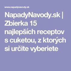 NapadyNavody.sk | Zbierka 15 najlepších receptov s cuketou, z ktorých si určite vyberiete