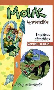 Mouk le monstre : En pièces détachées - Martine Latulippe