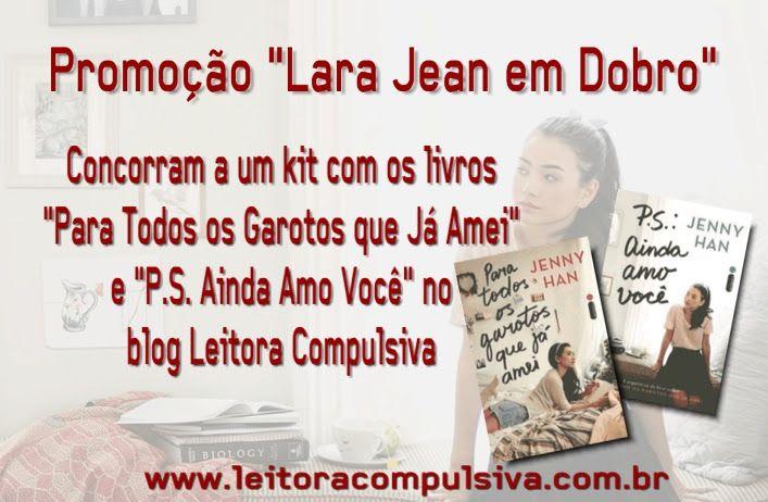 ALEGRIA DE VIVER E AMAR O QUE É BOM!!: [DIVULGAÇÃO DE SORTEIOS] - #Promoção 'Lara Jean em...