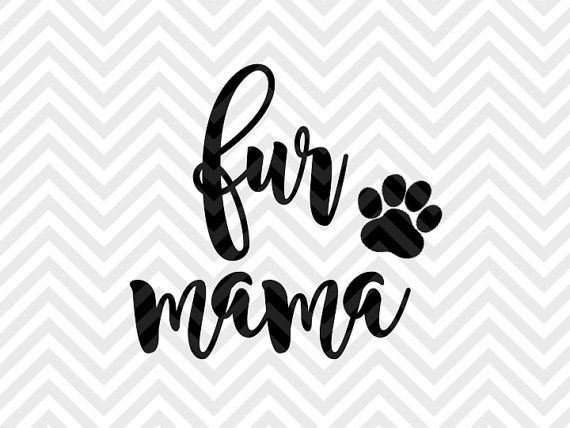 Fur Mama Dog Cat mom life coffee mug SVG file - Cut File - Cricut projects - cricut ideas - cricut explore - silhouette cameo projects - Silhouette projects by KristinAmandaDesigns