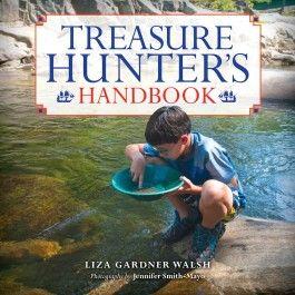 The Treasure Hunter's Handbook by Liza Gardner Walsh. Seek and find treasures on outdoor adventures! $14.95