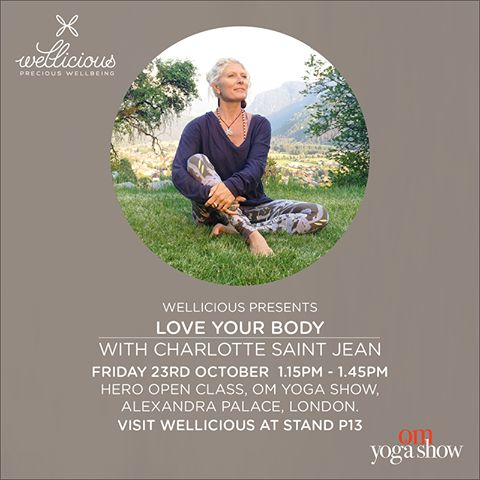 Wellicious presents: Learn to love your body with Wellicious Ambassador Charlotte Saint Jean at the OM Yoga Show 2015 in London's Alexandra Palace.  The class will take place on Friday Oct 23 13.15-13.45 in the Hero Open Class. All levels welcome. The class is free for OM Yoga Show ticket holders – first come, first serve! Charlotte will be wearing our current AW15 collection. While you're there come and visit us at our Wellicious stand P13.