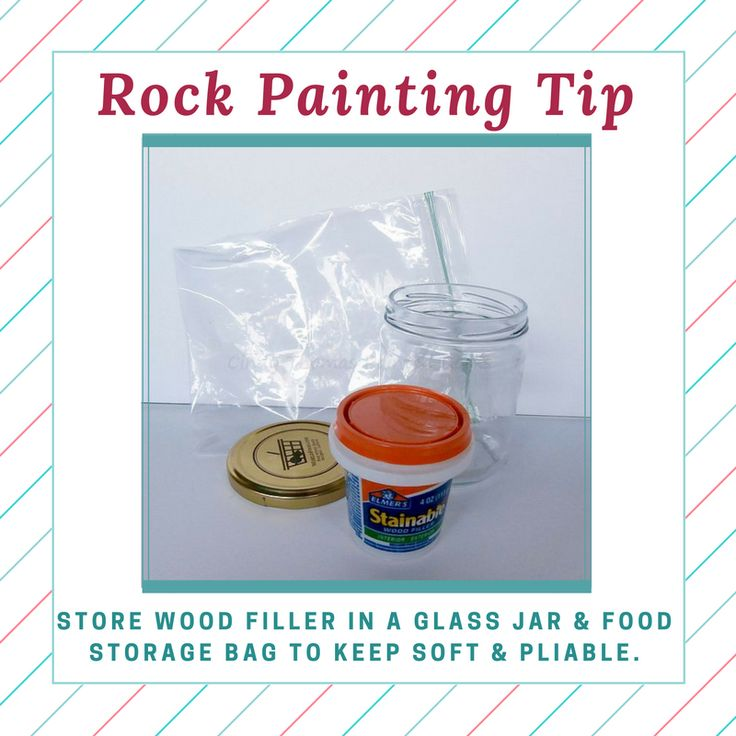 Rock Painting Tip - Store wood filler in a glass jar...