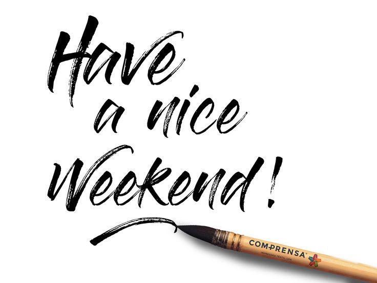 Have a nice Weekend!     www.com-prensa.com
